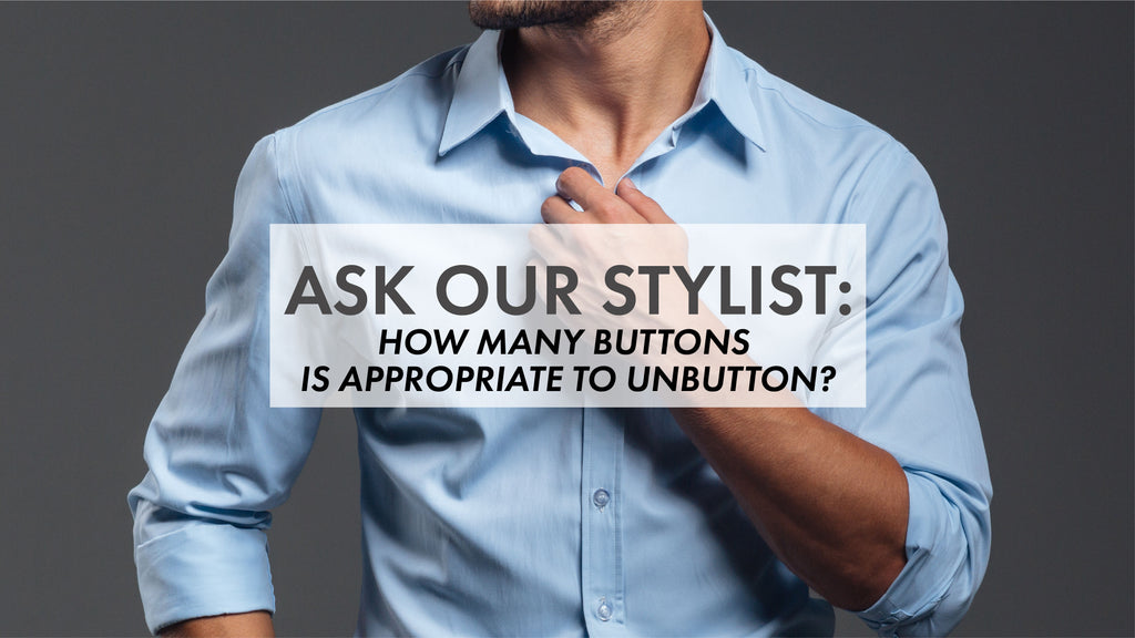 Ask Our Stylist: When is it appropriate to unbutton your shirt collar?
