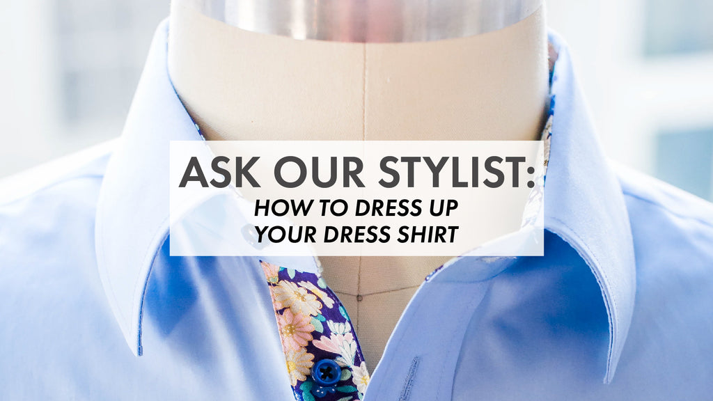 How To Dress up Your Dress Shirt