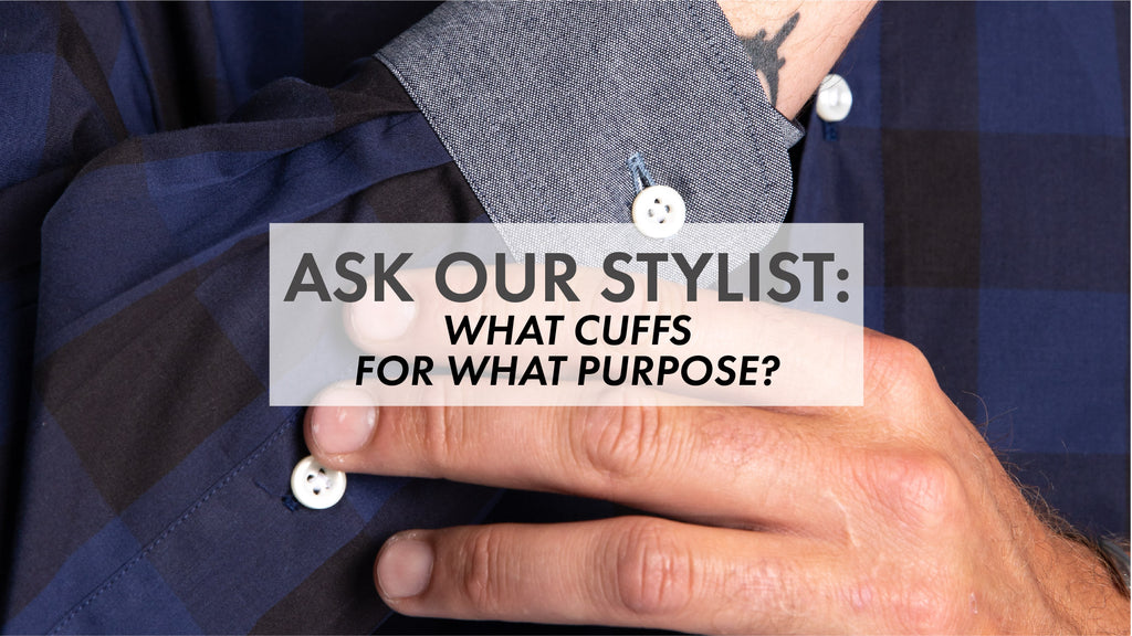 Ask Our Stylist: What cuffs for what purpose?