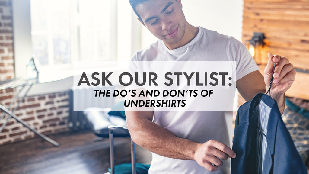 The Do's and Don'ts of Undershirts