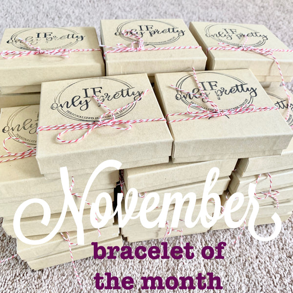 November - Bracelet of the Month