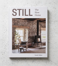 Still / The Slow Home