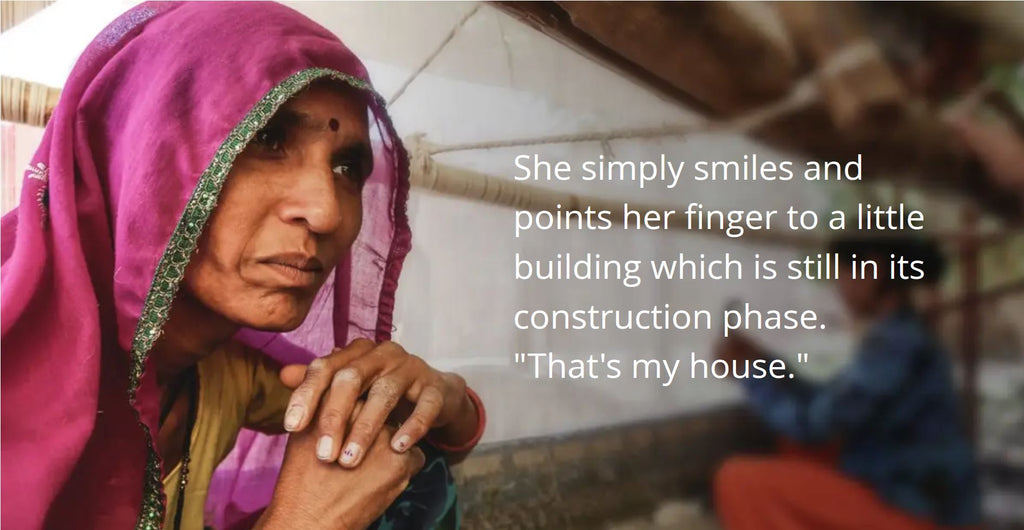 Artisans She simply smiles and points her finger to a little building which is still in its construction phase.  That's my house.