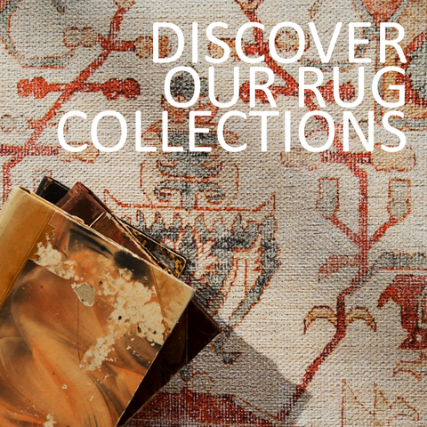 DISCOVER OUR RUG COLLECTUONS
