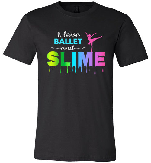 I Love Ballet and Slime T-Shirt