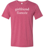 Girlfriend Fiancee Shirt - Engagement Announcement Tshirt for Women