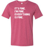 It's Fine I'm Fine Everything is Fine Shirt for Women