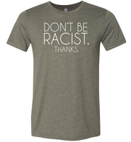 Don't Be Racist Thanks Shirt for Women