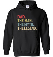 Dad The Man The Myth the Legend Hoodie