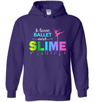 I Love Ballet and Slime Hoodie