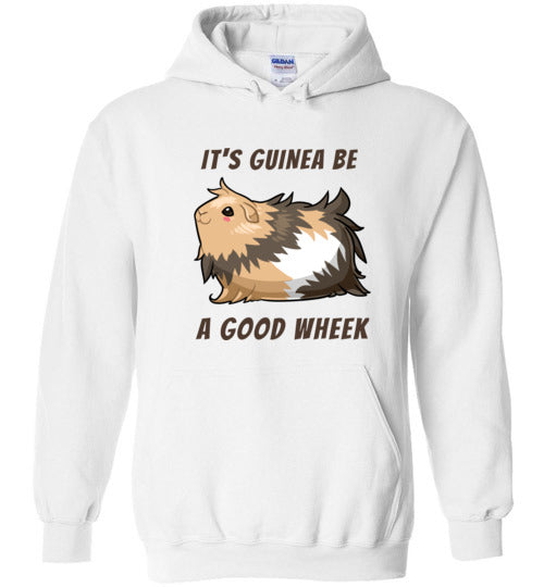 It's Guinea Be a Good Wheek Guinea Pig Hoodie