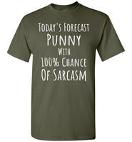 Today's Forecast Punny with 100% Chance of Sarcasm T-Shirt