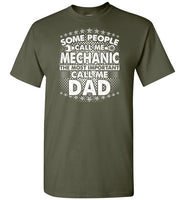 Some People Call Me Mechanic the Most Important Call Me Dad Shirt for Men
