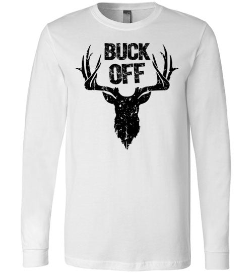 Buck Off Deer Pun Design for Men Punny Funny Insult Long Sleeve Shirt