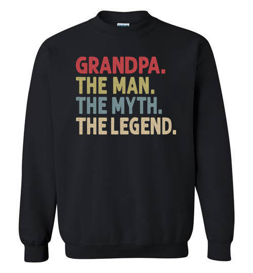 Grandpa The Man The Myth the Legend Sweatshirt