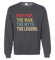Pop Pop the Man the Myth the Legend Sweatshirt