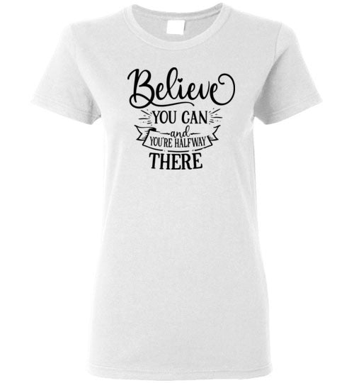 Believe You Can and You're Halfway There Crewneck T-Shirt