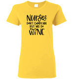 Nurses Don't Complain But We Do Wine Crewneck T-Shirt