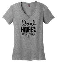 Drink Happy Thoughts V-Neck T-Shirt