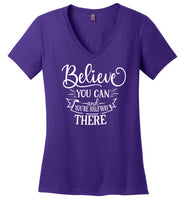 Believe You Can and You're Halfway There V-Neck T-Shirt