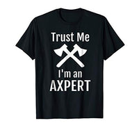 Trust Me I'm an Axpert T-Shirt Axe Throwing Ax Throwers Tee