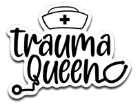 Trauma Queen Vinyl Decal Sticker