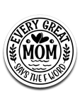 Every Great Mom Says the F Word Vinyl Decal Sticker