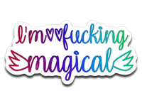 I'm Fucking Magical Vinyl Decal Sticker