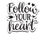 Follow Your Heart Vinyl Decal Sticker