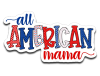 All American Mama Vinyl Decal Sticker