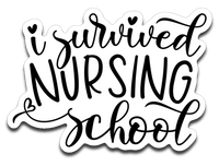 I Survived Nursing School Vinyl Decal Sticker