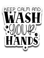 Keep Calm and Wash Your Hands Vinyl Decal Sticker