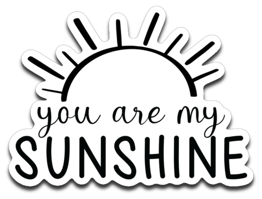 You Are My Sunshine Vinyl Decal Sticker