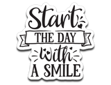 Start the Day with a Smile Vinyl Decal Sticker