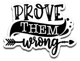 Prove Them Wrong Vinyl Decal Sticker