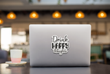 Drink Happy Thoughts Vinyl Decal Sticker