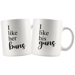 I Like Her Buns I Like His Guns Matching Mug Set | Hers and Hers Gift | Funny Couple Mugs for Husband Wife Girlfriend Boyfriend