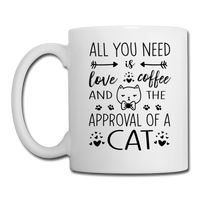 All You Need Is Love Coffee and the Approval of a Cat Mug - white