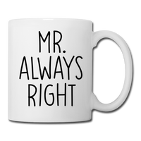 Mr. Always Right Coffee/Tea Mug - white