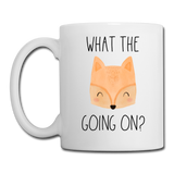 What the Fox Going On? Coffee or Tea Mug - white