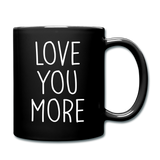 Love You More Black and White Mug - black