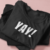 T Shirt That Says Yay Fun Cute Positive Happy T-Shirt for Women
