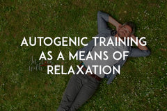Autogenic Training as a means of relaxation by In love with life