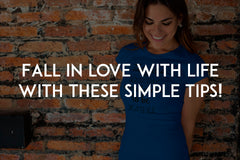 Fall in love with life with these simple tips!