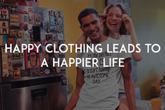 Happy clothing leads to a happier life by In love with life