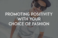 Promoting positivity with YOUR choice of fashion by In love with life