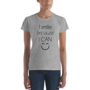 I smile because I can by in love with life, ladies shirt grey, black writing