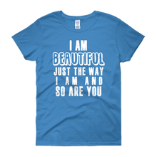 I am beautiful just the way I am & so are YOU by in love with life, blue sapphire short sleeve ladies