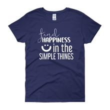 Find happiness in the simple things by in love with life, cobalt blue short sleeve ladies
