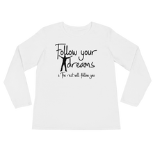 Follow your dreams & the rest will follow you by in love with life, white long sleeve ladies front